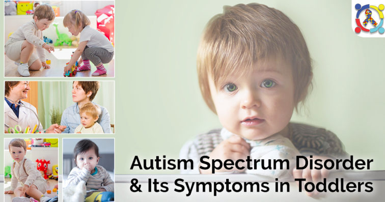 Autism Spectrum Disorder and Its Symptoms In Toddlers
