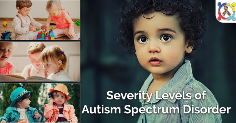 Severity Levels of Autism Spectrum Disorder