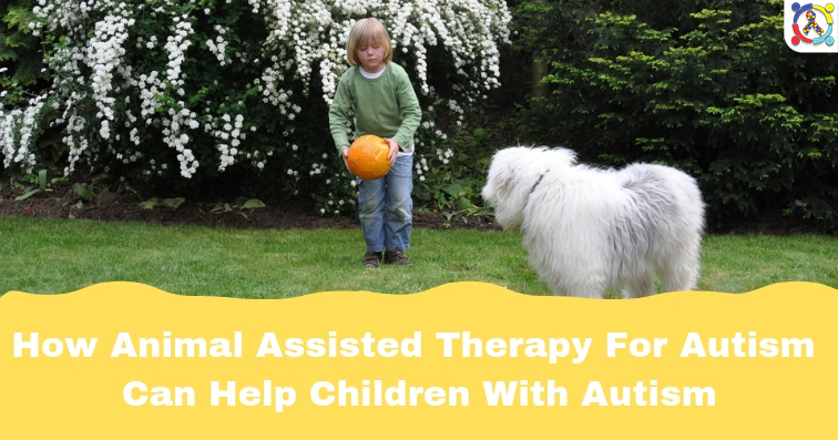 Animal Assisted Therapy For Autism
