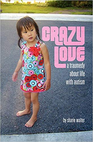 Crazy Love: A Traumedy about Life with Autism image