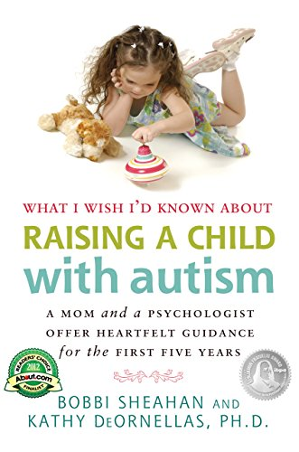 What I Wish I'd Known about Raising a Child with Autism: A Mom and a Psychologist Offer Heartfelt Guidance for the First Five Years Image
