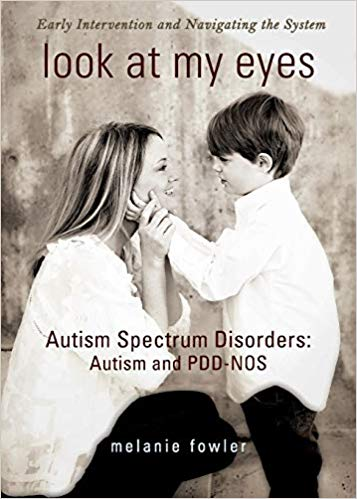 Look at My Eyes: Autism Spectrum Disorders: Autism and PDD-NOS: Early Intervention and Navigating the System Image