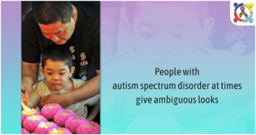 People with autism spectrum disorder at times give ambiguous looks
