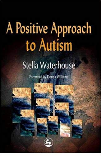 A Positive Approach to Autism - Stella Waterhouse - Popular Autism Related Book