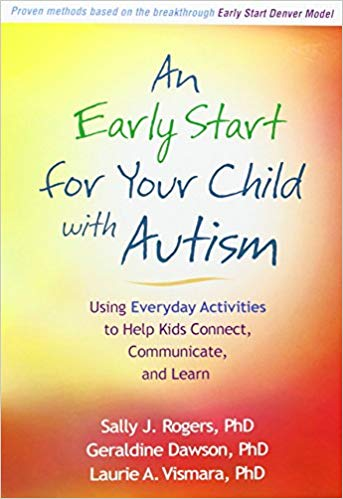 An Early Start for Your Child with Autism: Using Everyday Activities to Help Kids Connect, Communicate, and Learn - Popular Autism Related Book
