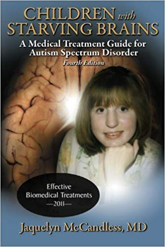 Children with Starving Brains: A Medical Treatment Guide for Autism Spectrum Disorder - Popular Autism Related Book