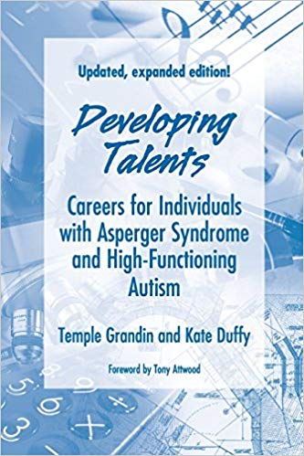 Developing Talents: Careers for Individuals with Asperger Syndrome and High-functioning Autism - Popular Autism Related Book