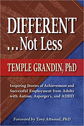 Different -- Not Less: Inspiring Stories of Achievement and Successful Employment from Adults with Autism, Asperger's and ADHD - Popular Autism Related Book