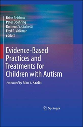 Evidence-Based Practices and Treatments for Children with Autism - Popular Autism Related Book