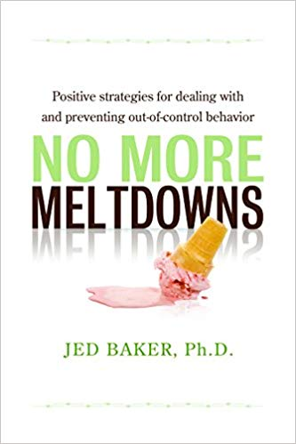 No More Meltdowns: Positive Strategies for Managing and Preventing Out-Of-Control Behavior - Popular Autism Related Book
